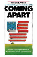 Coming Apart: An Informal History of America in the 1960s by William L. O'Neill