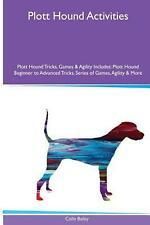 Plott Hound Activities Plott Hound Tricks, Games & Agility. Includes by Chief Cu