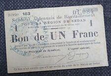 BILLET SYNDICAT ARDENNAIS DU RAVITAILLEMENT SEDAN bon de 1 franc 1916