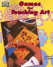 NEW - Games for Teaching Art by Sandra L. H. Alger