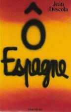 HISTOIRE - Ô ESPAGNE - JEAN DESCOLA - FRANCO - FRANQUISME -1976- TTBE !