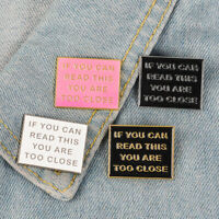 Too Close Funny Letter Brooch Pin Jeans Collar Badge Unisex Anti Social Trendy