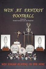 Win at Fantasy Football : Win $100,000 Playing in the Nffc (2005, Paperback)