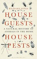 House Guests, House Pests (Natural History Narratives) by Richard Jones Book The