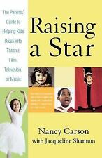 Raising a Star: The Parent's Guide to Helping Kids Break into Theater,-ExLibrary