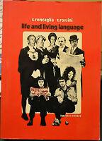 LIFE AND LIVING LANGUAGE, R. Roncaglia R. Rossini Loesher 1971