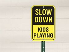 "Slow Down Kids Playing  12""x18"" High Grade Aluminum"