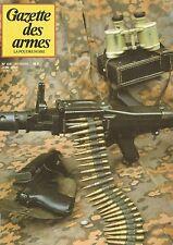 GAZETTE DES ARMES N°106 FUSIL D'ASSAUT ALLEMAND G-11 / BENELLI CB M2 / M.G 34