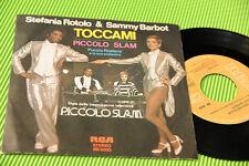 """STEFANIA ROTOLO 7"""" TOCCAMI ORIGINALE 1977 NM !!!!!!!!!!!!!!!!!!!!"""