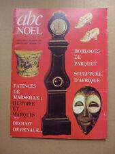 ABC Noël N°34-35 - Faïences de Marseille, horloges, sculptures  /  1976