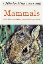 Mammals: A Fully Illustrated, Authoritative and Easy-to-Use Guide A Golden Guid