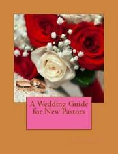A Wedding Guide for New Pastors by Pastor Chiappa (2015, Paperback, Large Type)