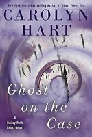 Ghost on the Case (A Bailey Ruth Ghost Novel) by Hart, Carolyn