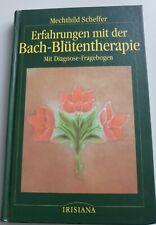 Erfahrungen mit der Bach-Blütentherapie Mechthild Scheffer 12. Auflage 1996