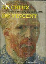 LE CHOIX DE VINCENT - LE MUSEE IMAGINAIRE DE VAN GOGH - NEUF