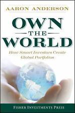 NEW - Own the World: How Smart Investors Create Global Portfolios