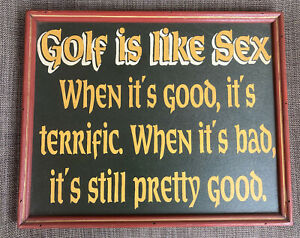 Golf Is LIke Sex 13x11 Wood HandCrafted Hanging Wall Art Funny Cave/Bar Wood Gem