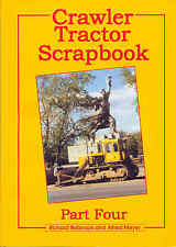 Crawler Tractor Scrapbook Part Four by Richard Robinson & Alfred Meyer