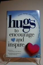 Hugs to Encourage and Inspire by John William Smith & LeAnn Weiss