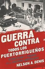 Guerra Contra Todos los Puertorriqueños : Revolución y Terror en la Colonia...