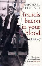 FRANCIS BACON IN YOUR BLOOD - PEPPIATT, MICHAEL - NEW PAPERBACK BOOK