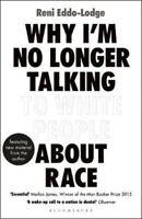 Why I'm No Longer Talking to White People About Race | Reni Eddo-Lodge