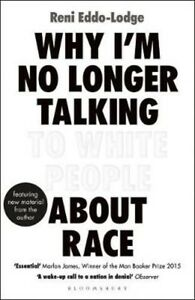 Why I'm No Longer Talking to White People About Race | Reni Eddo-Lodge