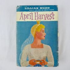 April Harvest by Lillian Budd 1st Edition 1959 Duell Sloan Hardcover Dust Jacket