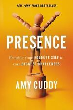 Presence : Bringing Your Boldest Self to Your Biggest Challenges by Amy Cuddy (2