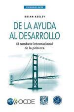 Esenciales Ocde de la Ayuda Al Desarrollo : El Combate Internacional de la...