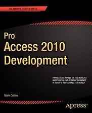 Pro Access 2010 Development: By Mark Collins