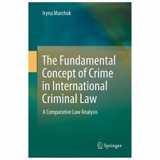 The Fundamental Concept of a Crime in International Criminal Law : A...