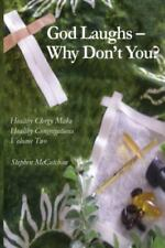 God Laughs--Why Don't You?: Making Use of Humor in the Practice of Ministry (He
