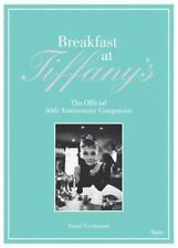 Breakfast at Tiffany's: The Official 50th Anniversary Companion: By Gristwood...