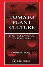 Tomato Plant Culture In the Field, Greenhouse, and Home Garden-ExLibrary