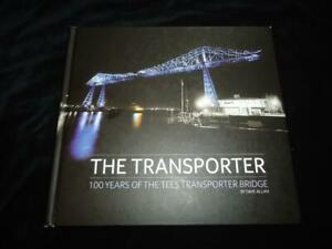 The Transporter 100 Years of the Tees Transporter Bridge engineering history