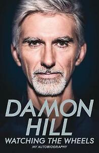 Watching the Wheels | Damon Hill | Hardback | Brand NEW