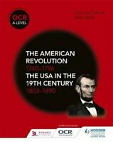 OCR A Level History: The American Revolution 1740-1796 and The ... 9781510416512