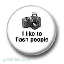 I Like To Flash People 1 Inch / 25mm Pin Button Badge Photography Photographer