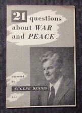 1950 21 Questions About WAR AND PEACE by Eugene Dennis VG+ Pamphlet 48 pgs