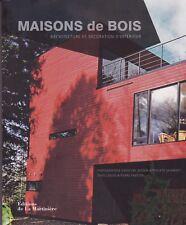 MAISONS DE BOIS - ARCHITECTURE ET DECORATION D'INTERIEUR - LIVRE 100% NEUF