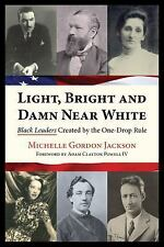 Light, Bright and Damn Near White: Black Leaders Created by the One-Drop Rule (P