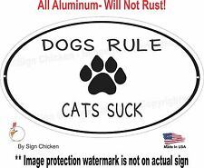 DOGS RULE CATS SUCK... dog decor, Pets, Dog, Puppy, Sign, Pet Owner