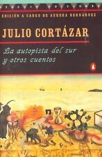 LA Autopista Del Sur Y Otros Cuentos By Cortazar, Julio/ Bernardez, Aurora