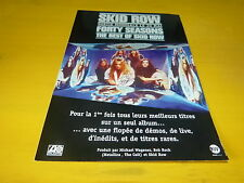 SKID ROW - FORTY SEASONS!!!!!!!!!!!!!PUBLICITE / ADVERT