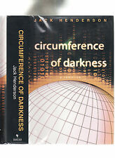 CIRCUMFERENCE OF DARKNESS-JACK HENDERSON SIGNED 1ST 2007-LIKE NEW HB/J THRILLER