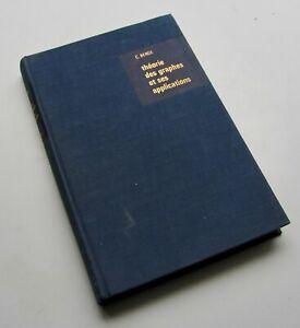 Mathématiques théorie des graphes et ses applications Claude Bergé DUNOD 1967