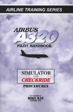 Airbus A320 Pilot Handbook: Simulator and Checkride Techniques by Mike Ray...