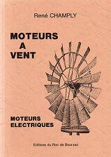 MOTEURS A VENT + MOTEURS ELECTRIQUES par René CHAMPLY + MOULINS + Roc de Bourzac