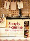 Secrets de cuisine d'hier et d'aujourd'hui